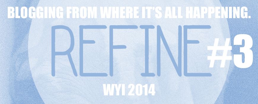 Refine - Blogging from where it's all happening 3-image